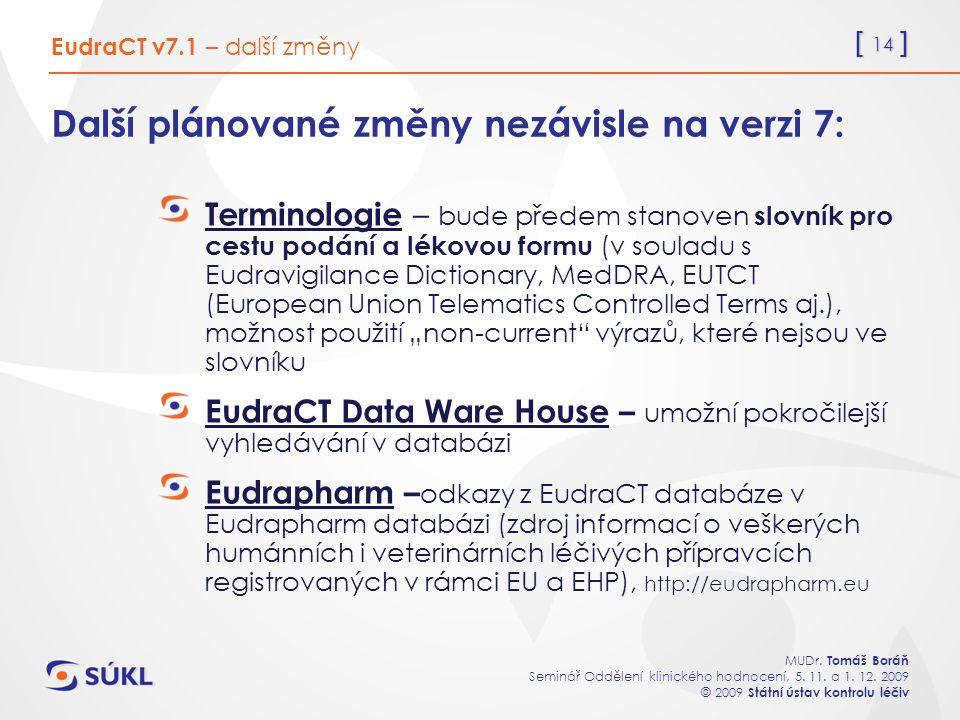 [ 14 ] MUDr. Tomáš Boráň Seminář Oddělení klinického hodnocení, 5.