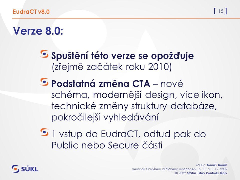 [ 15 ] MUDr. Tomáš Boráň Seminář Oddělení klinického hodnocení, 5.