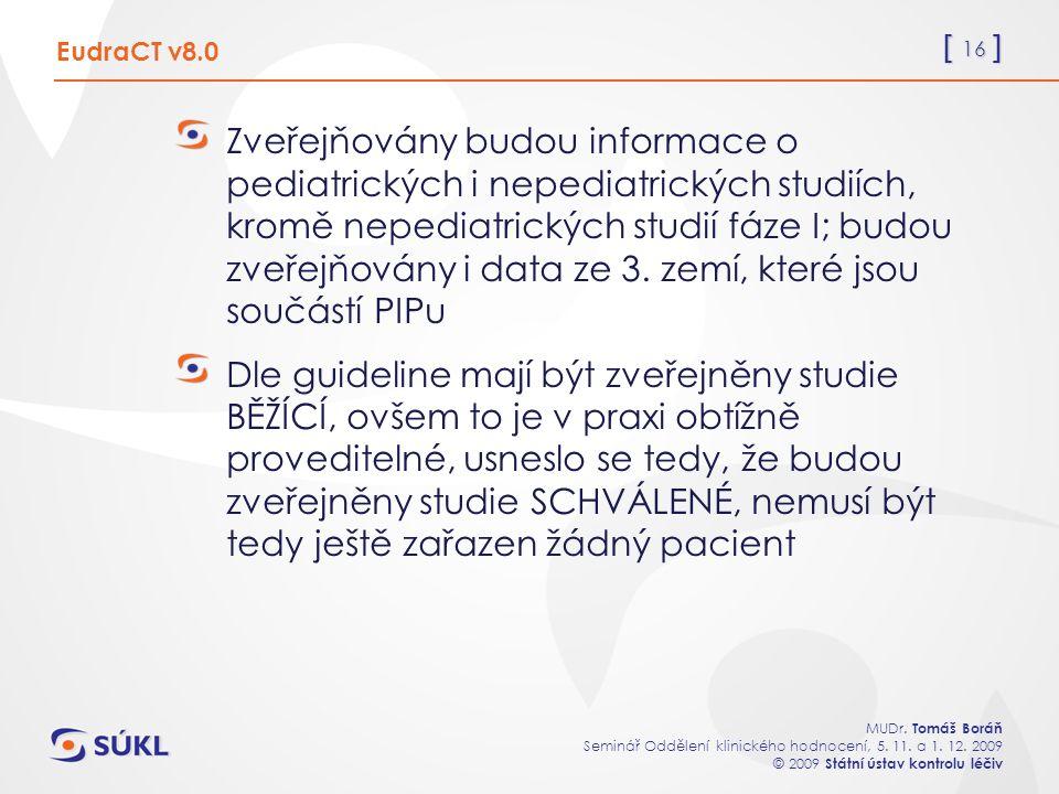 [ 16 ] MUDr. Tomáš Boráň Seminář Oddělení klinického hodnocení, 5.