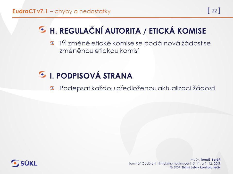 [ 22 ] MUDr. Tomáš Boráň Seminář Oddělení klinického hodnocení, 5.