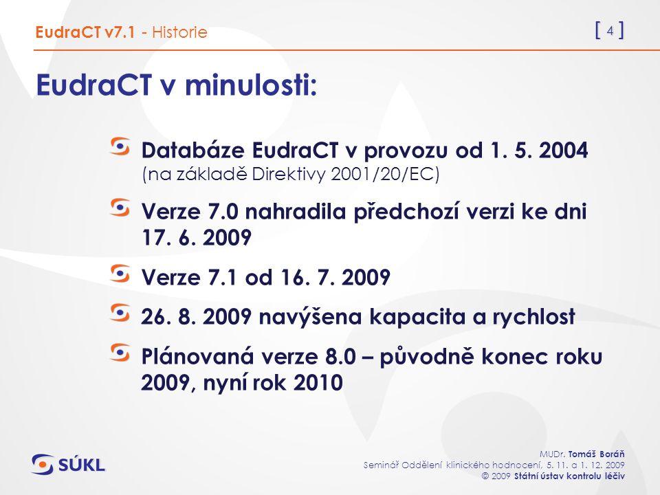 [ 4 ] MUDr. Tomáš Boráň Seminář Oddělení klinického hodnocení, 5.