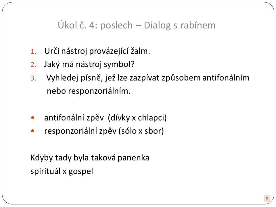 Úkol č. 4: poslech – Dialog s rabínem 1. Urči nástroj provázející žalm.