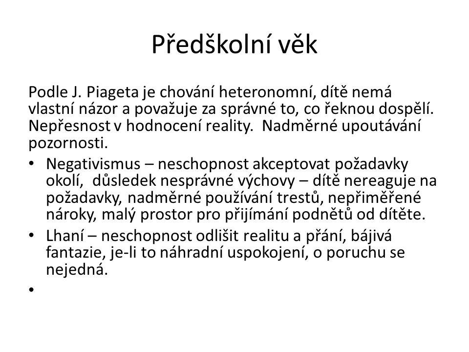 Předškolní věk Podle J.