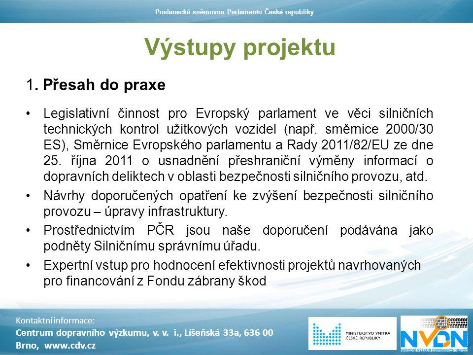 Výstupy projektu 1. Přesah do praxe Legislativní činnost pro Evropský parlament ve věci silničních technických kontrol užitkových vozidel (např. směrn