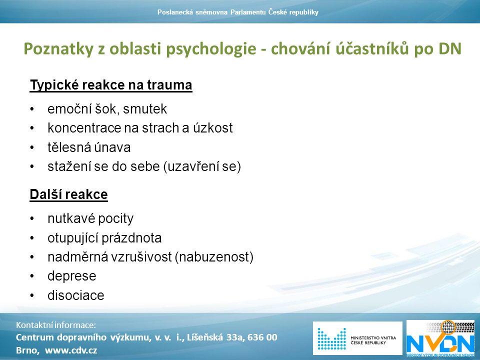 Kontaktní informace: Centrum dopravního výzkumu, v. v. i., Líšeňská 33a, 636 00 Brno, www.cdv.cz Poslanecká sněmovna Parlamentu České republiky Poznat