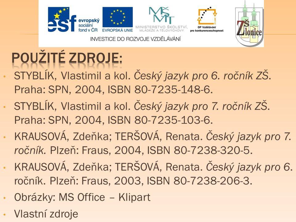 STYBLÍK, Vlastimil a kol. Český jazyk pro 6. ročník ZŠ.