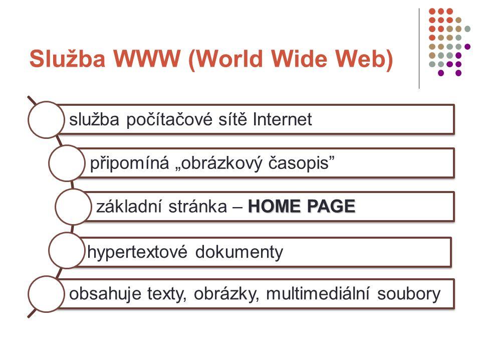"""Služba WWW (World Wide Web) služba počítačové sítě Internet připomíná """"obrázkový časopis HOME PAGE základní stránka – HOME PAGE hypertextové dokumenty obsahuje texty, obrázky, multimediální soubory"""