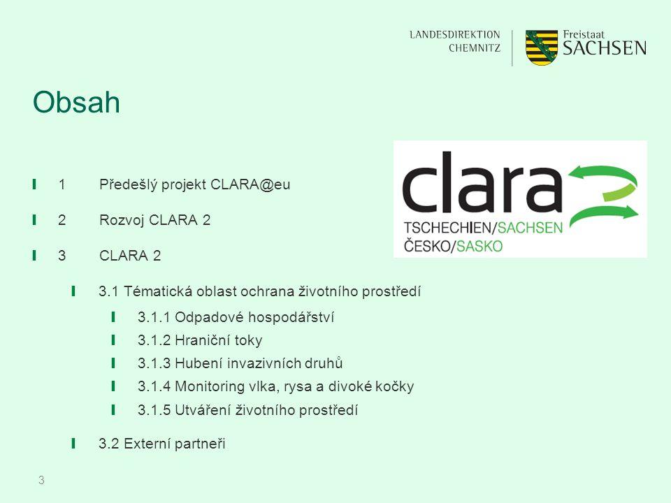 3 Obsah ❙ 1Předešlý projekt CLARA@eu ❙ 2Rozvoj CLARA 2 ❙ 3CLARA 2 ❙ 3.1 Tématická oblast ochrana životního prostředí ❙ 3.1.1 Odpadové hospodářství ❙ 3