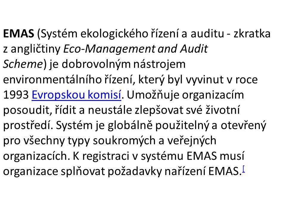 EMAS (Systém ekologického řízení a auditu - zkratka z angličtiny Eco-Management and Audit Scheme) je dobrovolným nástrojem environmentálního řízení, k