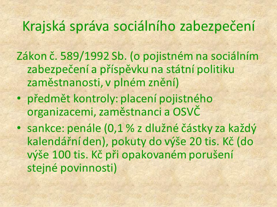 Krajská správa sociálního zabezpečení Zákon č. 589/1992 Sb. (o pojistném na sociálním zabezpečení a příspěvku na státní politiku zaměstnanosti, v plné