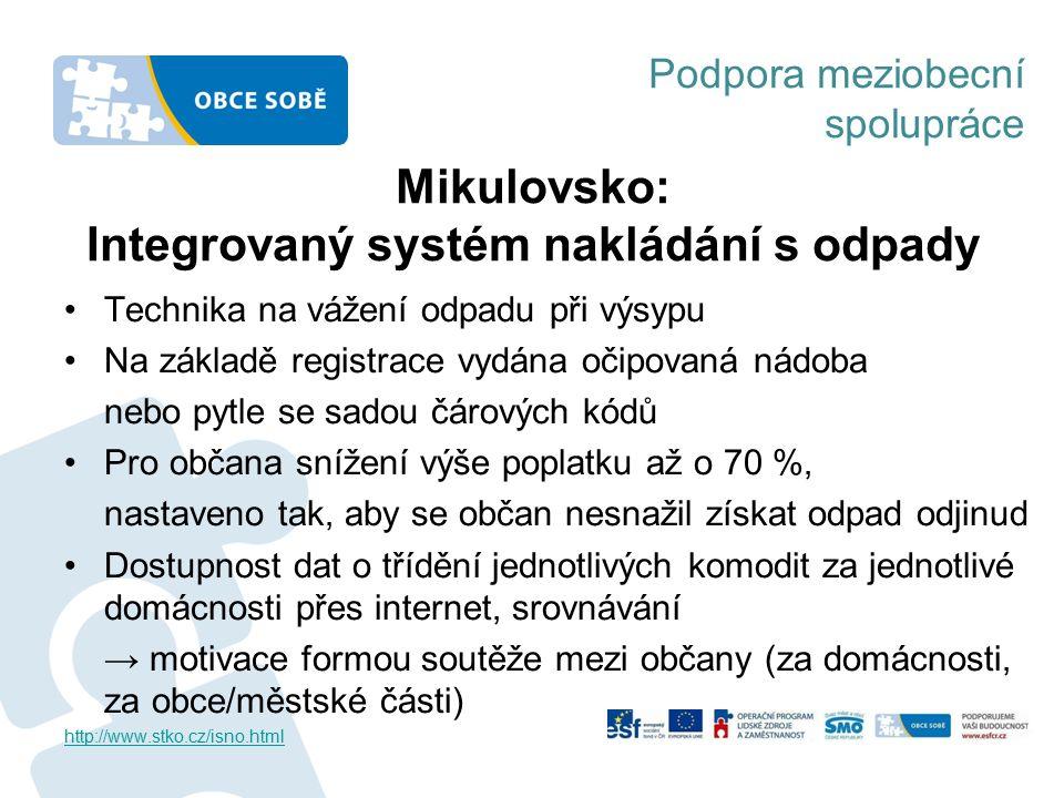 Podpora meziobecní spolupráce Mikulovsko: Integrovaný systém nakládání s odpady Technika na vážení odpadu při výsypu Na základě registrace vydána očip