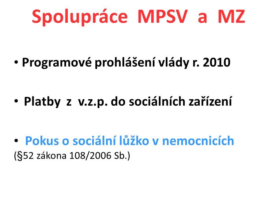 Spolupráce MPSV a MZ Programové prohlášení vlády r.