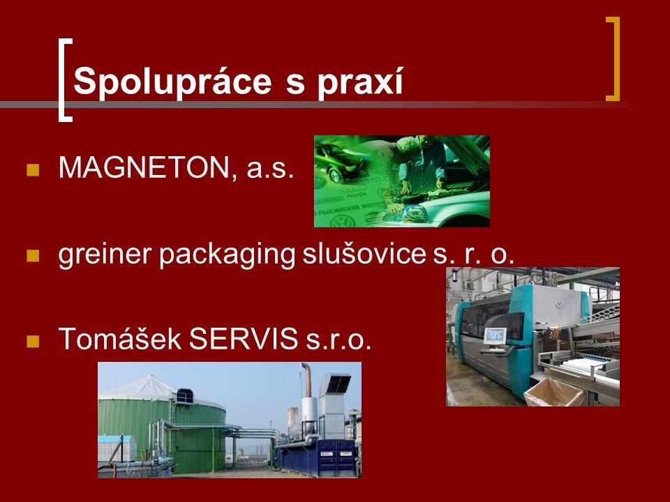 Spolupráce s praxí MAGNETON, a.s. greiner packaging slušovice s. r. o. Tomášek SERVIS s.r.o.