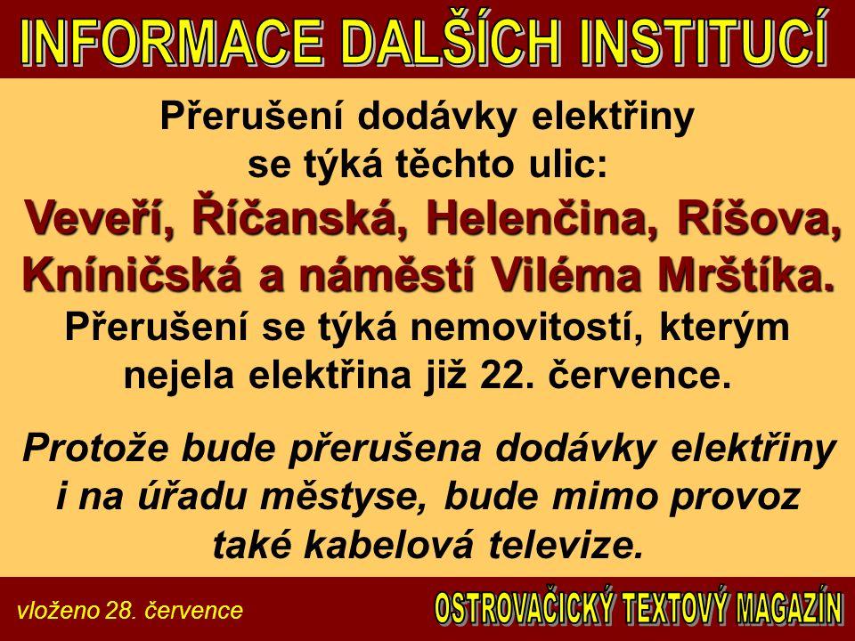 vloženo 28. července Veveří, Říčanská, Helenčina, Ríšova, Kníničská a náměstí Viléma Mrštíka.