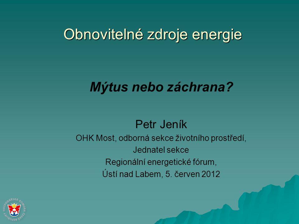 Obnovitelné zdroje energie Mýtus nebo záchrana.