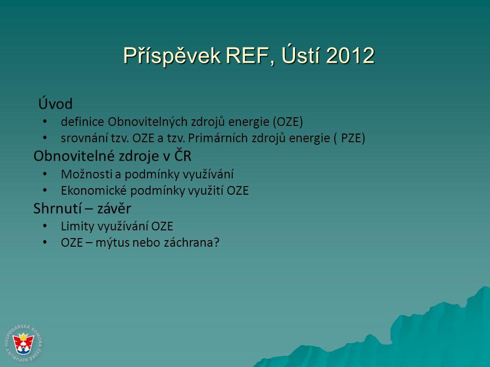 Příspěvek REF, Ústí 2012 Úvod definice Obnovitelných zdrojů energie (OZE) srovnání tzv.