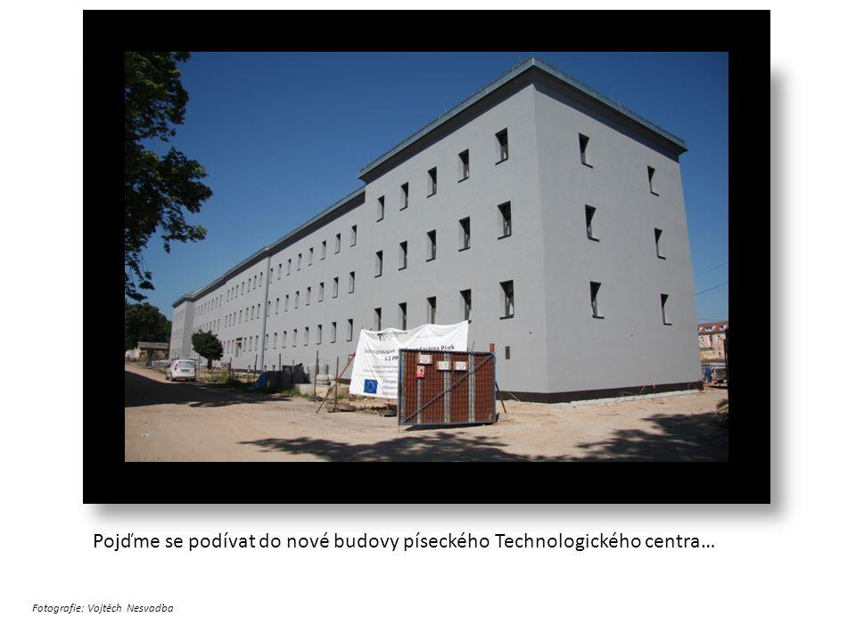 Pojďme se podívat do nové budovy píseckého Technologického centra… Fotografie: Vojtěch Nesvadba