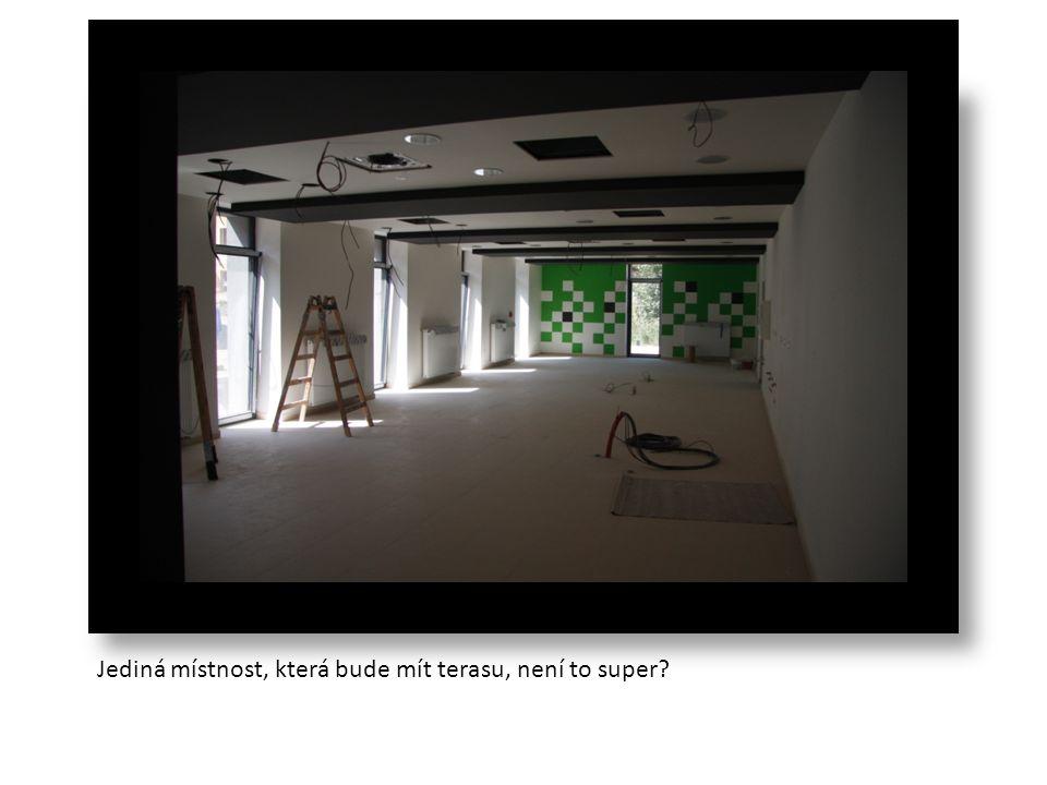 Jediná místnost, která bude mít terasu, není to super