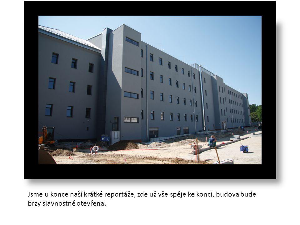 Jsme u konce naší krátké reportáže, zde už vše spěje ke konci, budova bude brzy slavnostně otevřena.