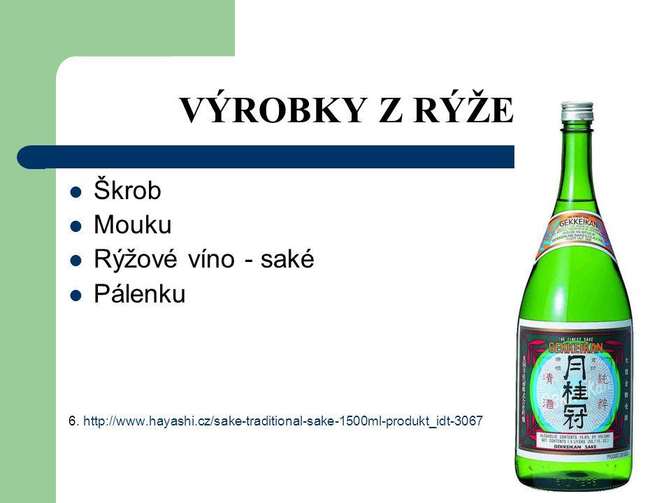 VÝROBKY Z RÝŽE Škrob Mouku Rýžové víno - saké Pálenku 6.