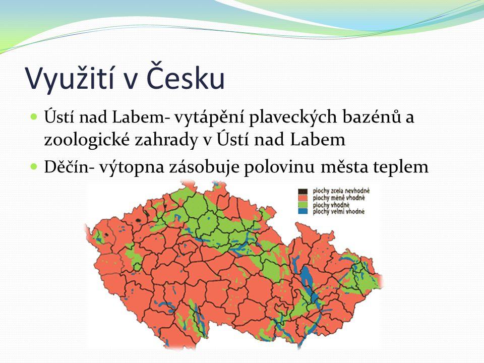 Využití v Česku Ústí nad Labem- vytápění plaveckých bazénů a zoologické zahrady v Ústí nad Labem Děčín- výtopna zásobuje polovinu města teplem