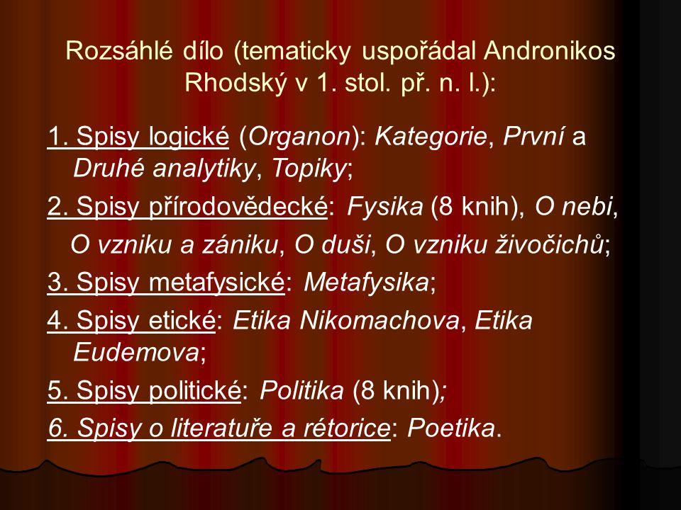 Rozsáhlé dílo (tematicky uspořádal Andronikos Rhodský v 1. stol. př. n. l.): 1. Spisy logické (Organon): Kategorie, První a Druhé analytiky, Topiky; 2