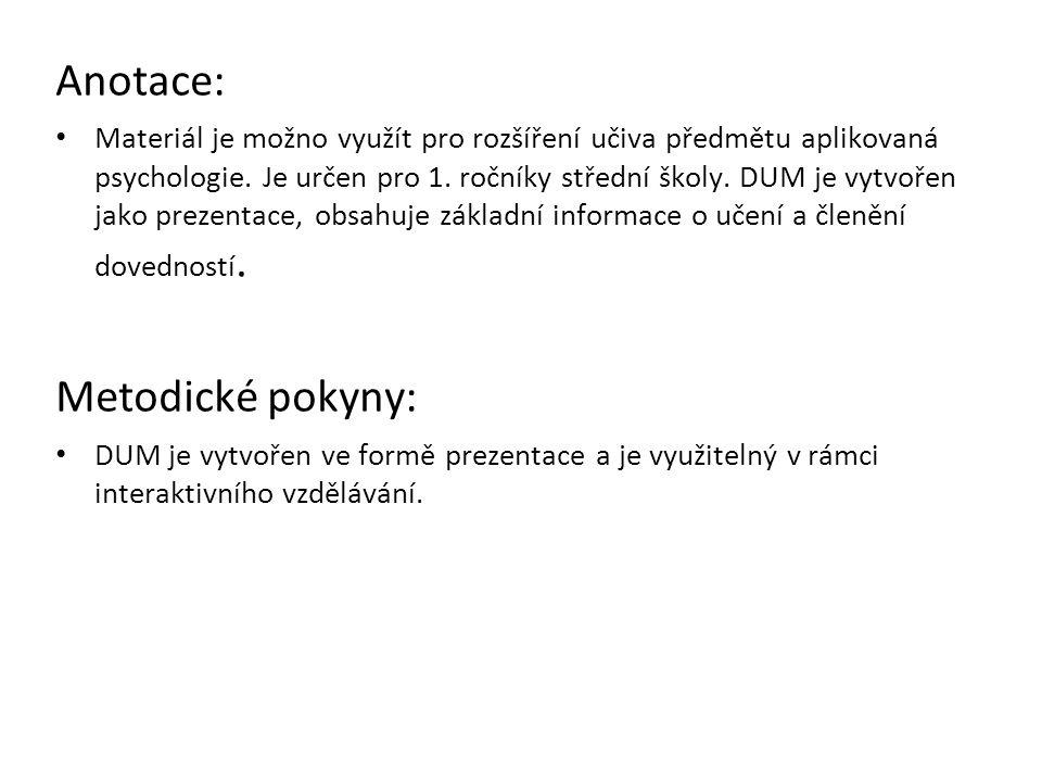 Anotace: Materiál je možno využít pro rozšíření učiva předmětu aplikovaná psychologie.