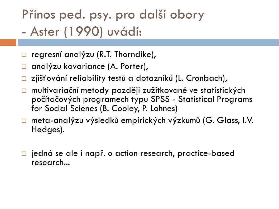 Přínos ped. psy. pro další obory - Aster (1990) uvádí:  regresní analýzu (R.T.