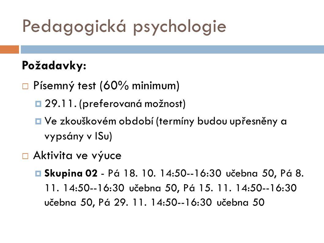 Koncepce kurzu  Kurs je věnován:  vybraným teoretickým a metodologickým otázkám výchovy a vzdělávání z pohledu pedagogické a školní psychologie,  studiu metod pedagogické a školní psychologie,  některým širším souvislostem výchovy a vzdělávání ve škole a v rodině,  vybraným speciálním tématům pedagogické a školní psychologie