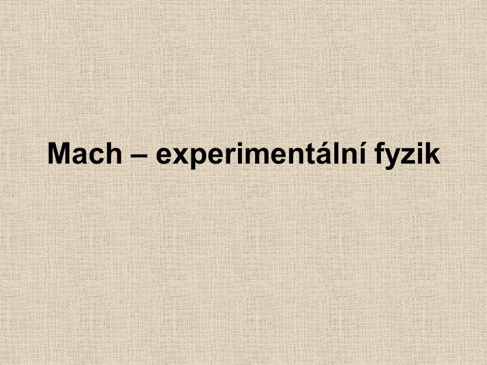 Mach – experimentální fyzik