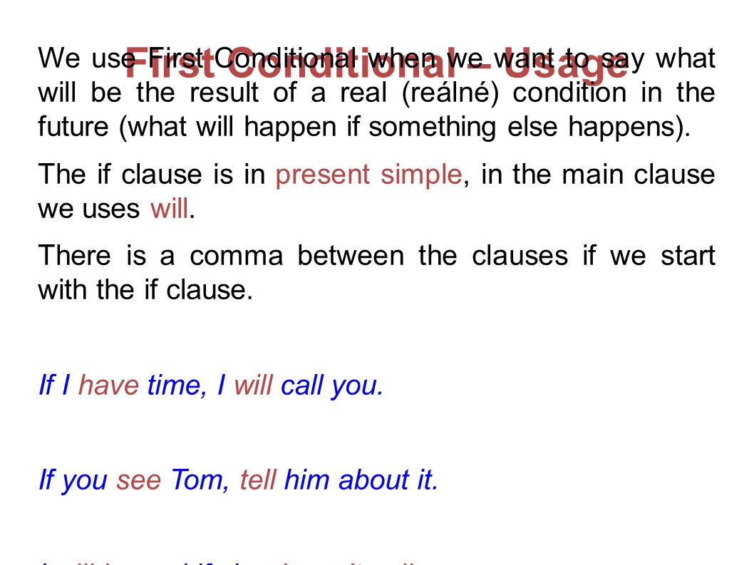 First Conditional - Examples If you don t come, I will be really sad.