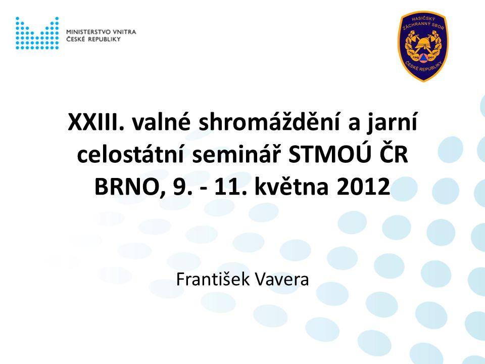 XXIII. valné shromáždění a jarní celostátní seminář STMOÚ ČR BRNO, 9.