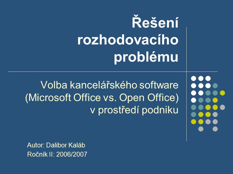 Řešení rozhodovacího problému Volba kancelářského software (Microsoft Office vs.