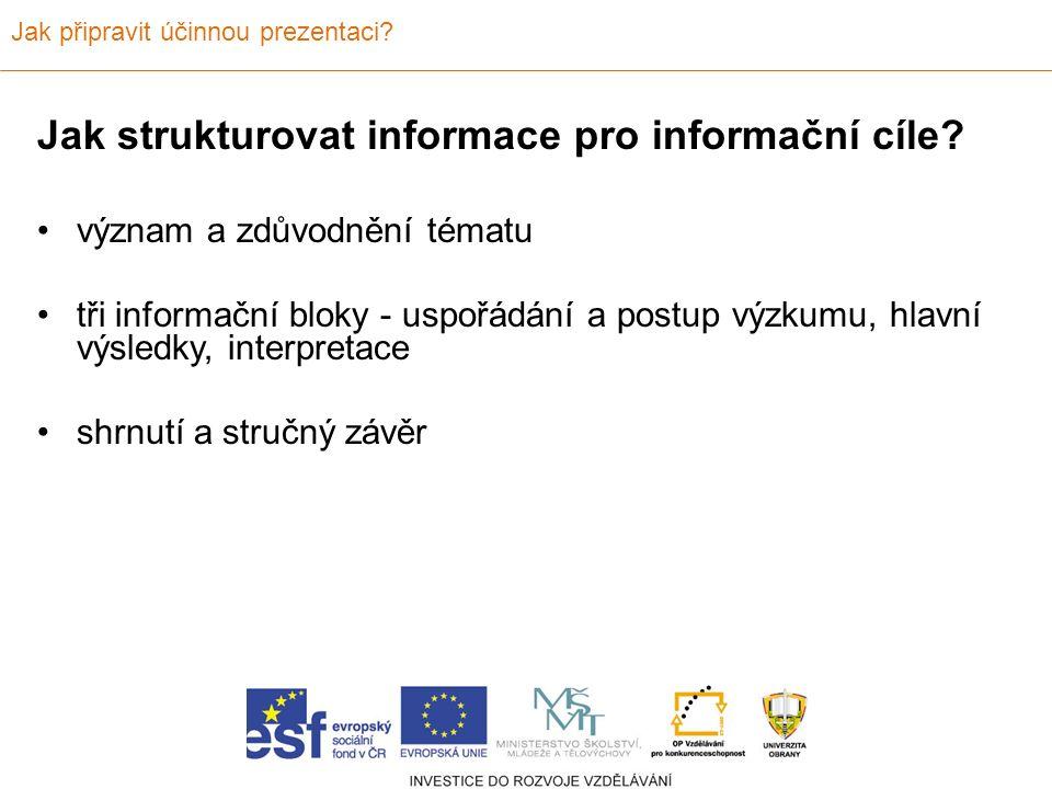 Jak připravit účinnou prezentaci. Jak strukturovat informace pro informační cíle.