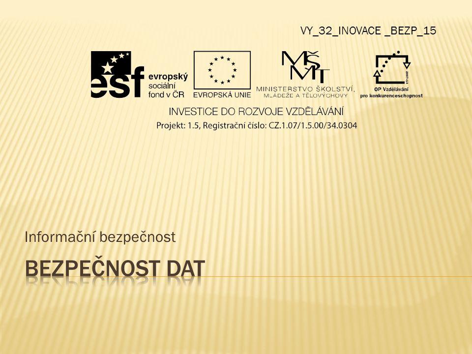 Informační bezpečnost VY_32_INOVACE _BEZP_15