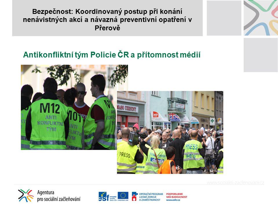 Bezpečnost: Koordinovaný postup při konání nenávistných akcí a návazná preventivní opatření v Přerově Antikonfliktní tým Policie ČR a přítomnost médií