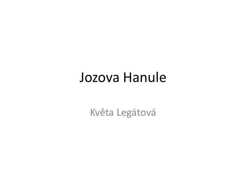 Jozova Hanule Květa Legátová