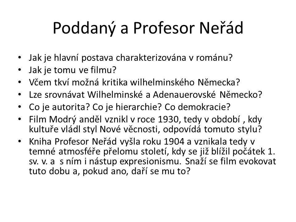 Poddaný a Profesor Neřád Jak je hlavní postava charakterizována v románu.