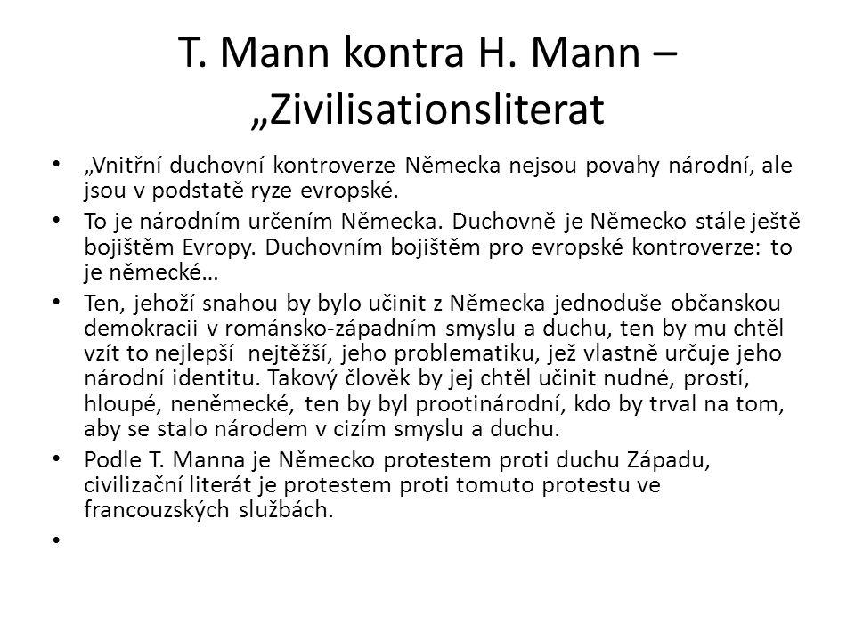 """T. Mann kontra H. Mann – """"Zivilisationsliterat """"Vnitřní duchovní kontroverze Německa nejsou povahy národní, ale jsou v podstatě ryze evropské. To je n"""
