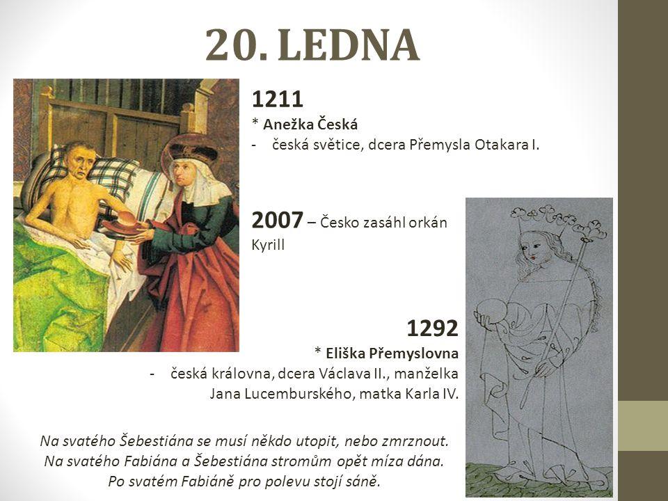 20. LEDNA 1211 * Anežka Česká -česká světice, dcera Přemysla Otakara I.