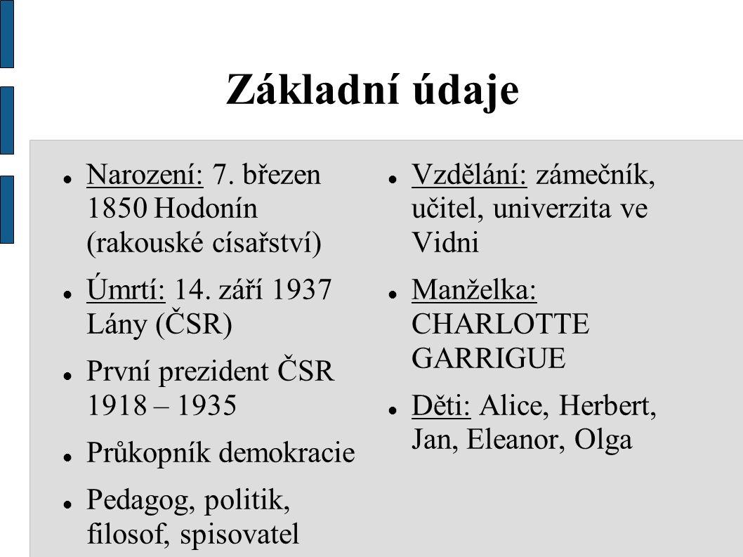 Tomáš Garrigue Masaryk Autor: Mgr.Lenka Novotná Předmět: Dějepis Třída: 9.