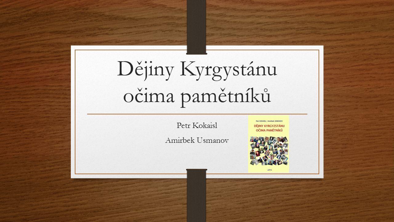 Dějiny Kyrgystánu očima pamětníků Petr Kokaisl Amirbek Usmanov