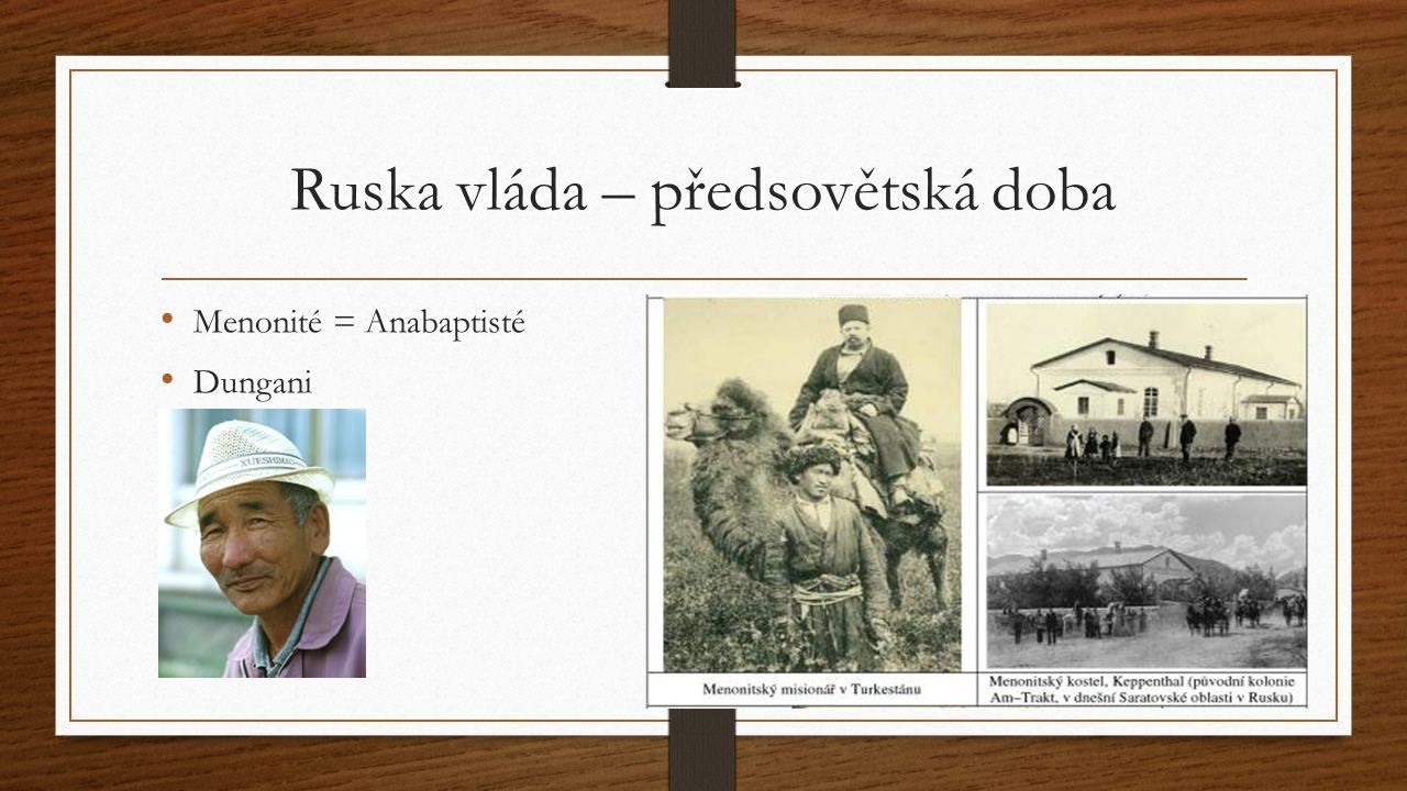 Ruska vláda – předsovětská doba Menonité = Anabaptisté Dungani