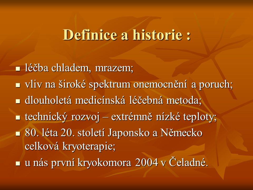 Definice a historie : léčba chladem, mrazem; léčba chladem, mrazem; vliv na široké spektrum onemocnění a poruch; vliv na široké spektrum onemocnění a