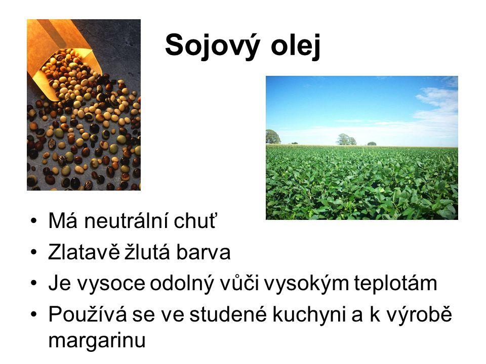 Má neutrální chuť Zlatavě žlutá barva Je vysoce odolný vůči vysokým teplotám Používá se ve studené kuchyni a k výrobě margarinu Sojový olej
