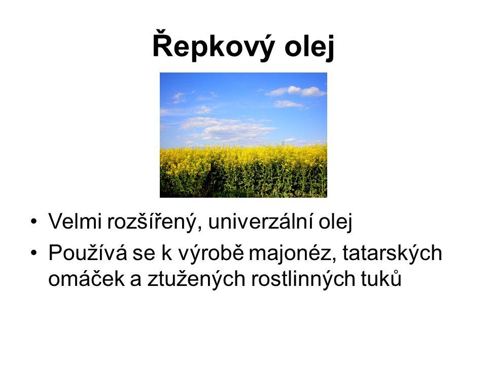 Řepkový olej Velmi rozšířený, univerzální olej Používá se k výrobě majonéz, tatarských omáček a ztužených rostlinných tuků