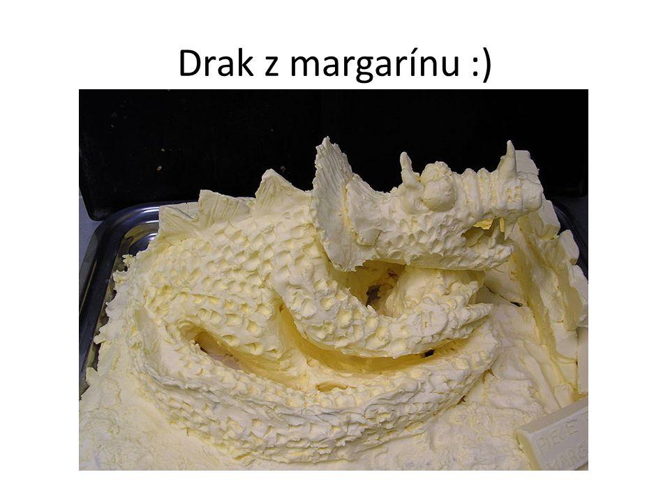 Drak z margarínu :)