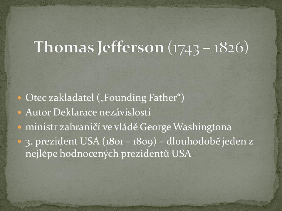 """Otec zakladatel (""""Founding Father ) Autor Deklarace nezávislosti ministr zahraničí ve vládě George Washingtona 3."""