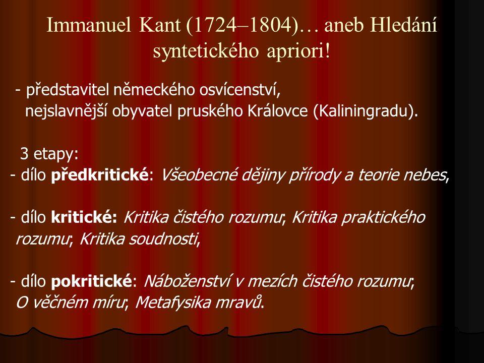 Immanuel Kant (1724–1804)… aneb Hledání syntetického apriori.