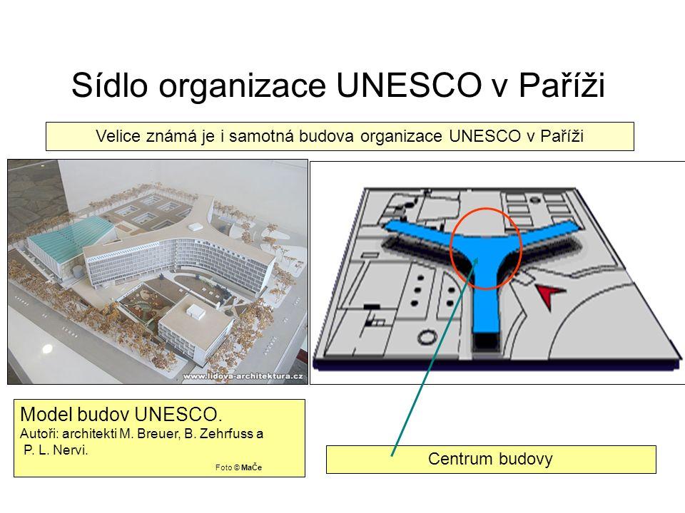 Sídlo organizace UNESCO v Paříži Model budov UNESCO.